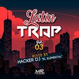 Latin Trap Mix Vol. 3 by Hacker Dj M.R - 2017
