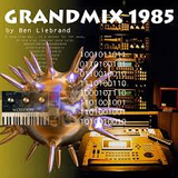 Ben Liebrand - The GrandMix 1985