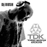 Dj Rush - TDK Time Warp 2005