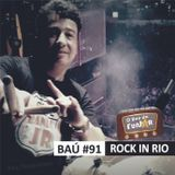 BAÚ DA FUNJOR #91 (ROCK IN RIO 2017)
