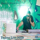Manjit Makhni June 2019 Live Techno Mix