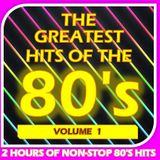 GREATEST HITS OF THE 80'S : 1