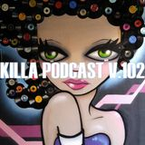 Killa Podcast V.102