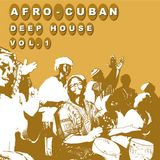 Afro-Cuban Deep House Vol.1