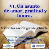 VI: Un asunto de amor, gratitud y honra.