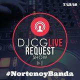 DJCG LIVE REQUEST SHOW #NORTENOYBANDA 7/13/16!