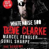 Dave Clarke - White Noise 500 (Live) @ The Academy (2015.07.24 - Dublin)
