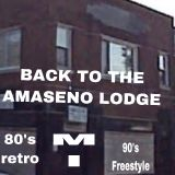 BACK TO THE AMASINO LODGE PART 2 80'S RETRO MIX FROM CHICAGO HEIGHTS