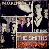 "The Smiths/Morrissey ""DISKOGRAFI"""