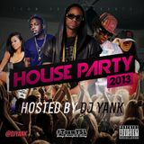 DJ Yank - House Party 2013