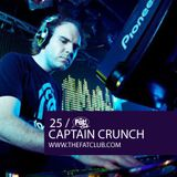 Captain Crunch - The Fat! Club Mix 025