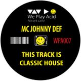 WPA007 MC JOHNNY DEF - This Track Is Classic House (Teaser)