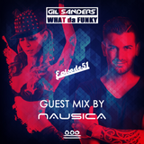 Gil Sanders presents: WHAT DA FUNKY - Radio Show #051 [GUEST MIX by NAUSICA]