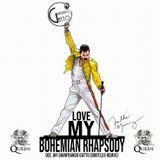 Love My Bohemian Rhapsody Dee Jay Gianfranco Gatto (Mixcloud Bootleg Remix)