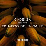 Cadenza Podcast | 065 - Eduardo De La Calle (Cycle)