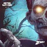Never Say Die - Vol 45 - Mixed by Zomboy