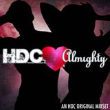 HDC Productions, Inc. Presents: HDC <3s Almighty