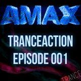 AMAX - Tranceaction | episode 001