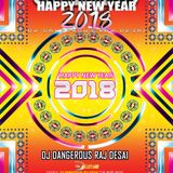Happy New Year 2018 by DJ Dangerous Raj Desai