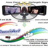 OmniArt del 9-11-17 - Ospite l'artista contemporaneo Carmine Papa