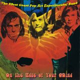 On the Edge of Your Mind: Best of The West Coast Pop Art Experimental Band