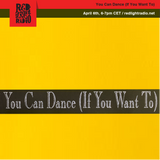 You Can Dance (If You Want To) 04 @ Red light Radio 04-06-2018
