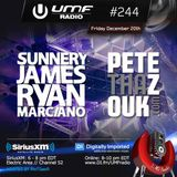 UMF Radio 244 - Sunnery James & Ryan Marciano and Pete Tha Zouk