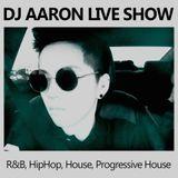 DJ AARON LIVE SHOW (R&B, HipHop, House, Progressive House)(+Download)
