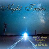 """"" Night Train """" Chill & Lounge Compilation"