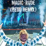 Magic! - Rude (Zedd Remix) Extended Version
