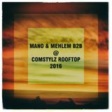 Mano & Mehlem B2B @ Comstylz Rooftop 2016