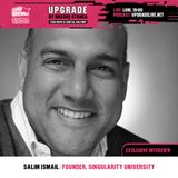 "#13 UPGRADE cu Salim Ismail, Singularity University / XPRIZE / autor ""Exponential Organizations"""