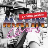 Les MATIN Lovers - La GROSS émission - Episode 02.02.2016