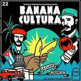 "Hiyakashi radio #22 by Sadisco - ""Banana Cultura"""