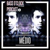 BASS O'CLOCK PODCAST #08 (Mixed By MÉDIO)