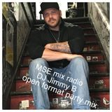 MSE mix radio   DJ Jimmy B   open format party mix