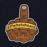 Effwhatuheard Radio Reviewing 2014
