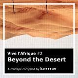Vive l'Afrique #2: Beyond the Desert | compiled by Kämmer