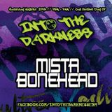 Into the darkness - hardhouse - mista bonehead - 2016