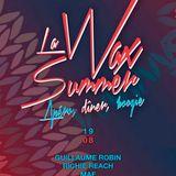 La Wax Summer - August 2014