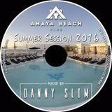 Amaya Summer Session 2016 Mixed By Danny Slim