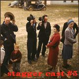 Stagger Cast #5