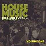 House Classics Vol.1 House Music The Story So Far