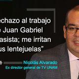 Desde Mi Máquina, El clasismo de Nicolás Alvarado hacia Juan Gabriel, 6 de septiembre de 2016.