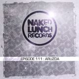 Naked Lunch PODCAST #111 - ARUZDA