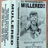 Mullered (1991) - Steve 'Psycho' Bates
