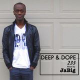 Smooth & Sexy Summer Deep House Mix by JaBig - DEEP & DOPE 235