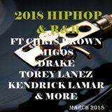 2018 HIPHOP & R&B ft Chris BROWN, MIGOS, DRAKE, TOREY LANEZ, TINASHE, KENDRICK LAMAR & MORE