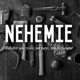 Néhémie, un message pour aujourd'hui