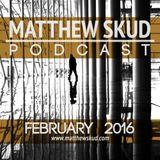 MATTHEW SKUD PODCAST - February 2016